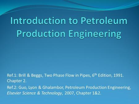 Introduction to Petroleum Production Engineering