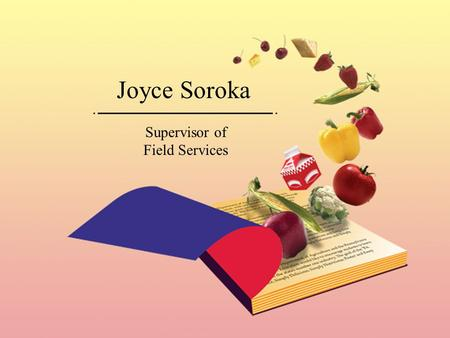 Joyce Soroka Supervisor of Field Services. P.L. 108-265, Section 126 Changes in Child Nutrition Program Law and Regulations Pennsylvania Department of.