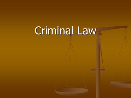 Criminal Law. Criminal Law Criminal Law Conditions or omissions to constitute a criminal act Conditions or omissions to constitute a criminal act.