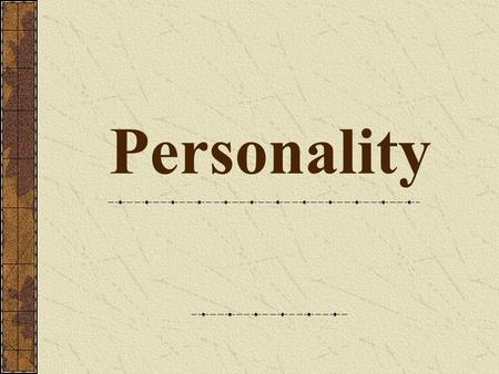 "Personality. Gordon Alport defined personality as the; ""Dynamic organization within the individual of those psychophysical systems that determine his."