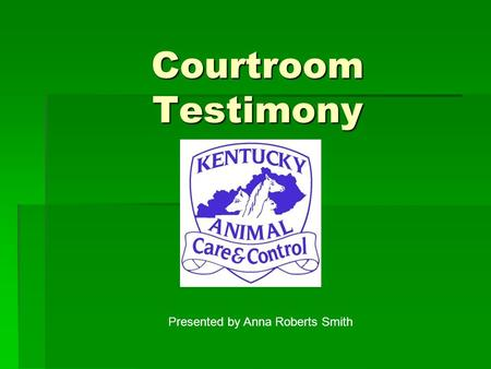 Courtroom Testimony Presented by Anna Roberts Smith.