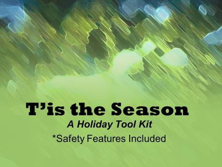 T'is the Season A Holiday Tool Kit *Safety Features Included.