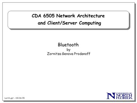 CDA 6505 Network Architecture and Client/Server Computing