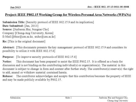 Doc.: IEEE 802.15-xxxxx Submission doc. : IEEE 802. 15-13-0011-00-0008 Slide 1 Junbeom Hur and Sungrae Cho, Chung-Ang University Project: IEEE P802.15.