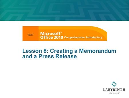 Lesson 8: Creating a Memorandum and a Press Release.
