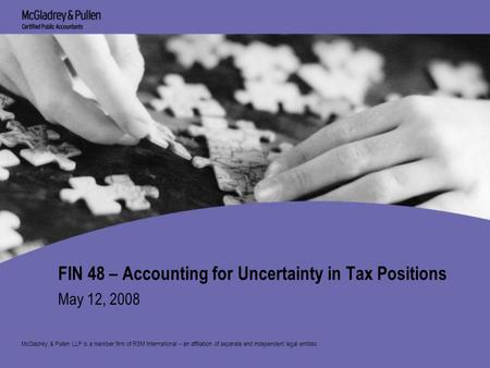 FIN 48 – Accounting for Uncertainty in Tax Positions