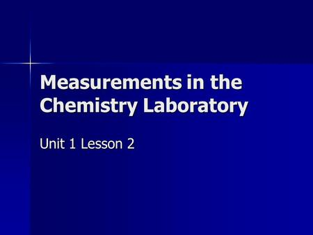 Measurements in the Chemistry Laboratory Unit 1 Lesson 2.