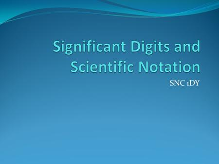Significant Digits and Scientific Notation