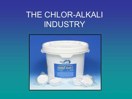 THE CHLOR-ALKALI INDUSTRY. Chlorine is manufactured by the electrolysis of brine. Sodium hydroxide is produced at the same time. Three different methods.