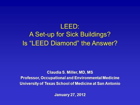 "LEED: A Set-up for Sick Buildings? Is ""LEED Diamond"" the Answer?"