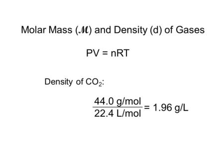 Molar Mass (M) and Density (d) of Gases