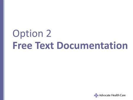 "Option 2 Free Text Documentation. Free Text in Physician Progress Note: Home Oxygen Assessment Face to Face Documentation must be identified as ""Face."