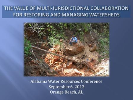 Alabama Water Resources Conference September 6, 2013 Orange Beach, AL.