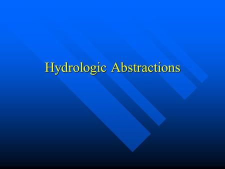 Hydrologic Abstractions