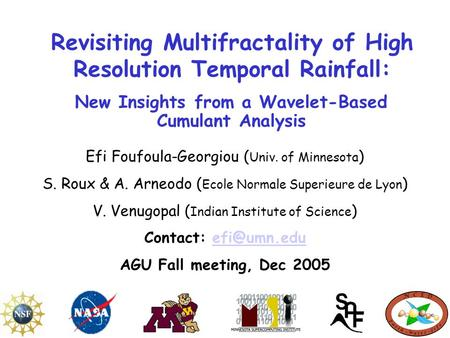 Revisiting Multifractality of High Resolution Temporal Rainfall: New Insights from a Wavelet-Based Cumulant Analysis Efi Foufoula-Georgiou ( Univ. of Minnesota.