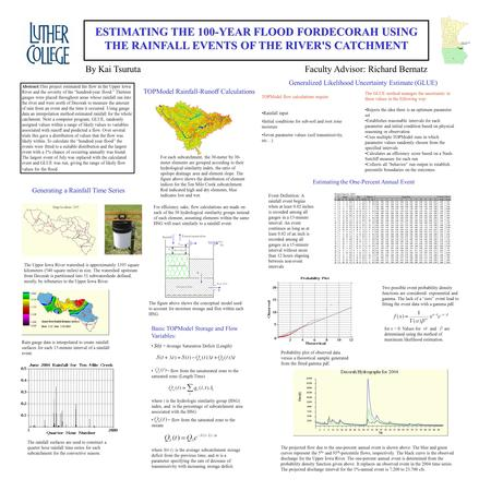 ESTIMATING THE 100-YEAR FLOOD FORDECORAH USING THE RAINFALL EVENTS OF THE RIVER'S CATCHMENT By Kai TsurutaFaculty Advisor: Richard Bernatz Abstract:This.