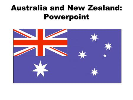 Australia and New Zealand: Powerpoint