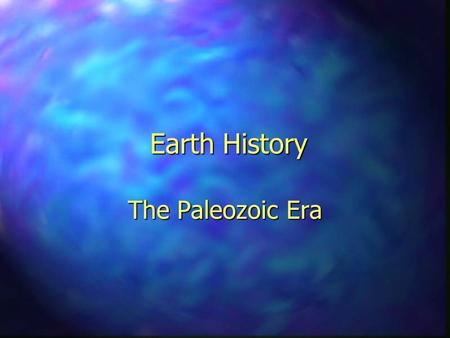 Earth History The Paleozoic Era. Paleozoic Time (544 - 245 Million Years Ago) n Bracketed by the two most important biological events in Earth's history: