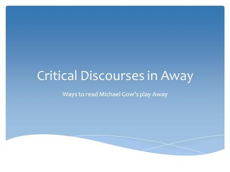 Critical Discourses in Away
