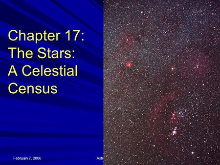 February 7, 2006 Astronomy 2010 1 Chapter 17: The Stars: A Celestial Census.
