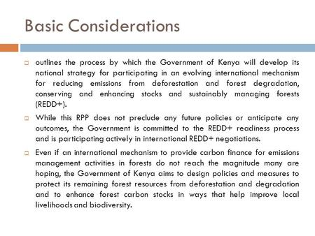 Basic Considerations  outlines the process by which the Government of Kenya will develop its national strategy for participating in an evolving international.