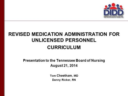 REVISED MEDICATION ADMINISTRATION FOR UNLICENSED PERSONNEL CURRICULUM