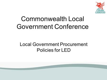 Commonwealth Local Government Conference Local Government Procurement Policies for LED.