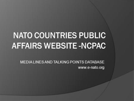 MEDIA LINES AND TALKING POINTS DATABASE www.e-nato.org.