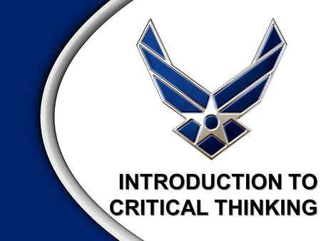 "INTRODUCTION TO CRITICAL THINKING. ""There are multiple decisions which you have to make entirely by yourself. You can't lean on anybody else. And a good."