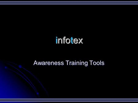 Infotex Awareness Training Tools. m.infotex.com/tools Information Security Tools.