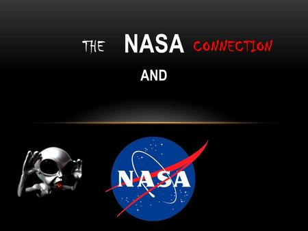AND NASA THECONNECTION. A LITTLE HISTORRY President Dwight D. Eisenhower established the National Aeronautics and Space Administration in 1958, in response.