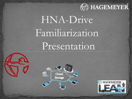 HNA-Drive Familiarization Presentation. From the address bar in your preferred internet browser, navigate to www.hnadrive.com Site supports: Internet.