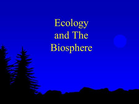 Ecology and The Biosphere. Abiotic vs. Biotic l Abiotic (nonliving) l temperature l light l water l nutrients l wind l disturbance l Biotic (living) l.