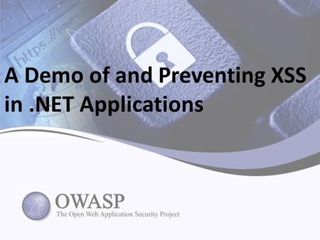 A Demo of and Preventing XSS in.NET Applications.