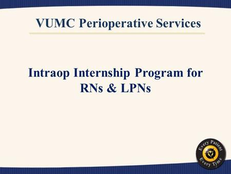 VUMC Perioperative Services Intraop Internship Program for