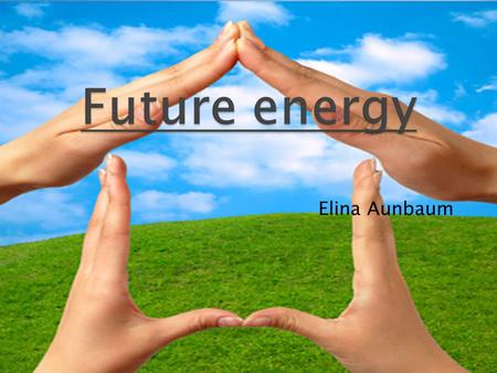 Elina Aunbaum.  It can be used to produce electricity, heat houses and warm water.  When we go renewable energy sources over the solar energy would.