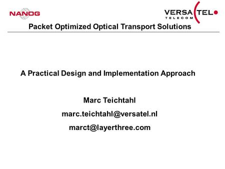 Packet Optimized Optical Transport Solutions A Practical Design and Implementation Approach Marc Teichtahl