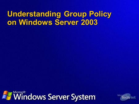 Understanding Group Policy on Windows Server 2003.