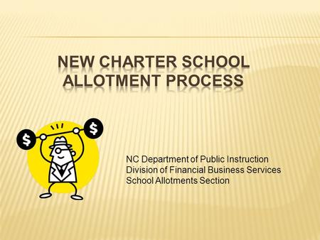 NC Department of Public Instruction Division of Financial Business Services School Allotments Section.