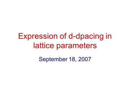 Expression of d-dpacing in lattice parameters