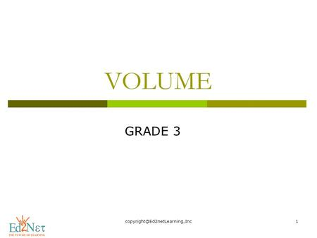VOLUME GRADE 3. Hello, How are you doing? Today, we are going to start a new lesson on Volume.