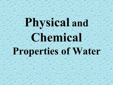 Physical and Chemical Properties of Water. Do Now! List the various ways that water is used. Using prior knowledge, predict the % of typical water usage.