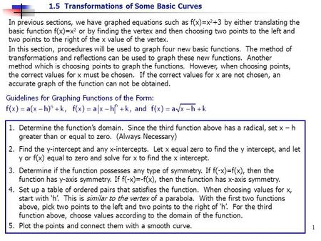 1.5 Transformations of Some Basic Curves 1 In previous sections, we have graphed equations such as f(x)=x 2 +3 by either translating the basic function.
