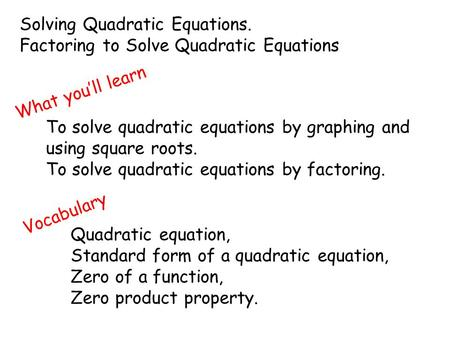 Solving Quadratic Equations.
