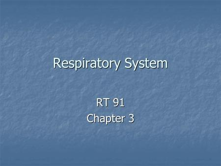Respiratory System RT 91 Chapter 3. Normal Two View CXR.