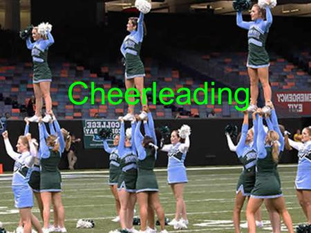 Cheerleading Cheerleading. In the year of 2011 cheerleading was voted by law to be an actual sport. People kept debating that is was or wasn't a sport.