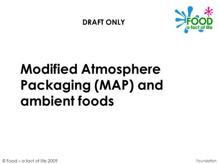 Modified Atmosphere Packaging (MAP) and ambient foods
