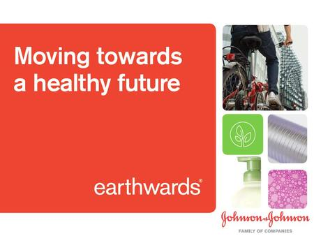 The design and evaluation process that supports sustainable product innovation within the Johnson & Johnson Family of Companies, moving us towards a healthier.