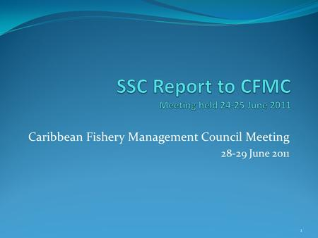Caribbean Fishery Management Council Meeting 28-29 June 2011 1.