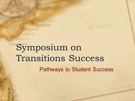 Symposium on Transitions Success Pathways to Student Success.
